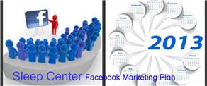 Sleep Center Marketing Plan for Facebook
